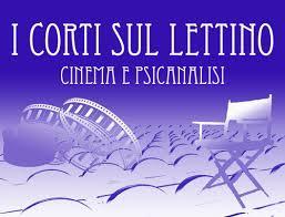 """""""I Corti sul lettino Cinema e psicoanalisi""""- V° Edizione 2013 – Direttore Artistico: Ignazio Senatore – Corti pervenuti"""