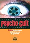 """Psycho cult"" di I. Senatore – C.S.E (2006) : Introduzione di Marco Giusti"