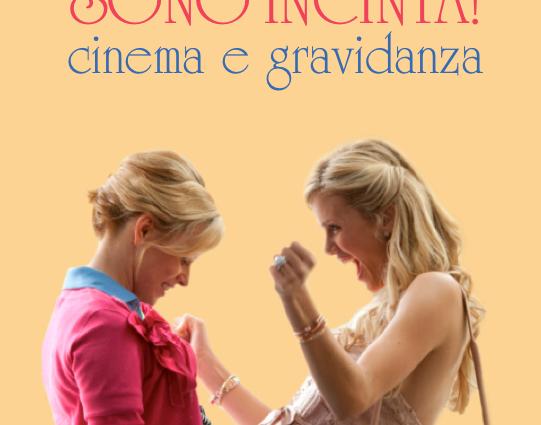 """""""Fermi tutti sono incinta Cinema e gravidanza""""  di Ignazio Senatore – Sinossi"""