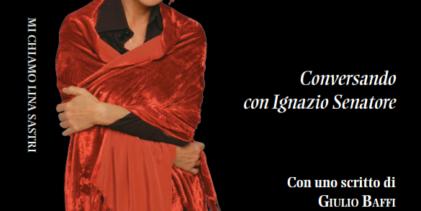 """""""Mi chiamo Lina Sastri – Conversando con Ignazio Senatore"""" – Guida Editore 2017 – Indice"""