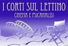 I Corti sul lettino Cinema e psicoanalisi- International Festival of shortfilm X Edition Competition – Art Director: Ignazio Senatore- 3-6 October- Naples
