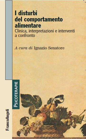 """""""I disturbi del comportamento alimentare"""" (a cura di I. Senatore) – – Franco Angeli Editore (2013) – Quarta di copertina"""