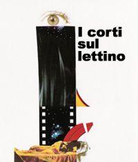 """""""I Corti sul lettino Cinema e psicoanalisi"""" – Direttore Artistico: Ignazio Senatore – 1Edizione 2009"""