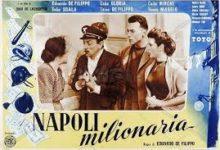 """Settant'anni fa """"Napoli milionaria"""" al cinema"""